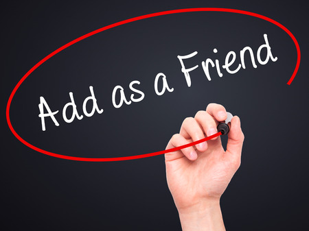 add: Man Hand writing Add as a Friend with white marker on visual screen. Isolated on background. Business, technology, internet concept. Stock Photo