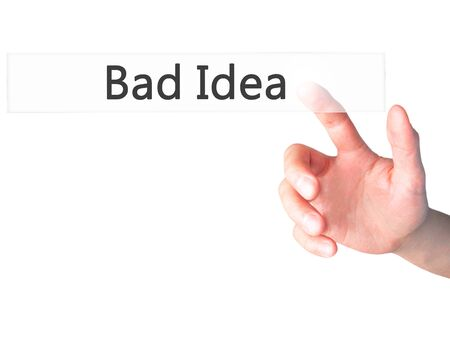 bad idea: Bad Idea - Businesswoman hand pressing button on touch screen interface. Stock Photo