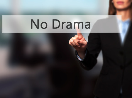 No Drama - Businesswoman hand pressing button on touch screen interface. Business, technology, internet concept. Stock Photo
