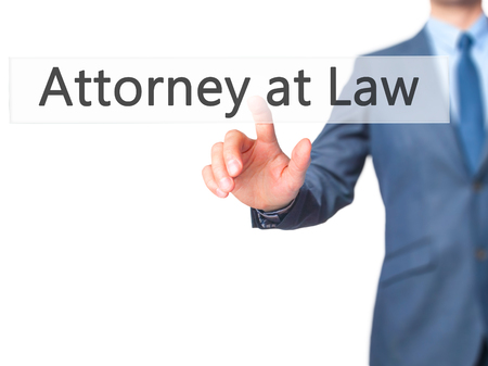 lawfulness: Attorney at Law - Businessman hand pressing button on touch screen interface. Business, technology, internet concept. Stock Photo