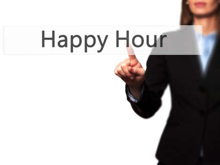 happyhour: Happy Hour - Businesswoman hand pressing button on touch screen interface. Business, technology, internet concept. Stock Photo Stock Photo