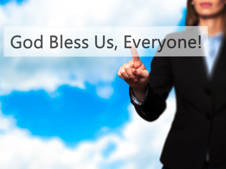 everyone: God Bless Us, Everyone - Businesswoman hand pressing button on touch screen interface. Business, technology, internet concept. Stock Photo