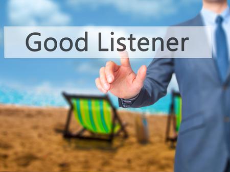 listener: Good Listener - Businessman hand pressing button on touch screen interface. Business, technology, internet concept. Stock Photo