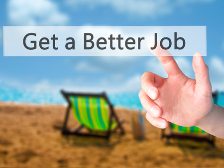 better button: Get a Better Job - Hand pressing a button on blurred background concept . Business, technology, internet concept. Stock Photo Stock Photo