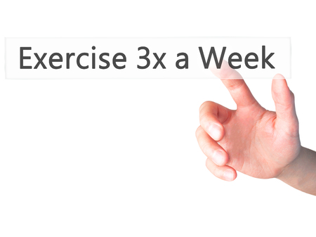 x sport: Exercise 3x a Week - Hand pressing a button on blurred background concept . Business, technology, internet concept. Stock Photo Stock Photo