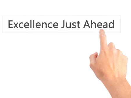 satisfactory: Excellence Just Ahead - Hand pressing a button on blurred background concept . Business, technology, internet concept. Stock Photo