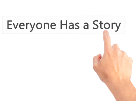 photo story: Everyone Has a Story - Hand pressing a button on blurred background concept . Business, technology, internet concept. Stock Photo