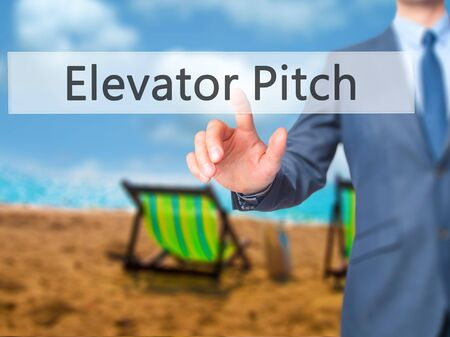business pitch: Elevator Pitch - Businessman hand pressing button on touch screen interface. Business, technology, internet concept. Stock Photo