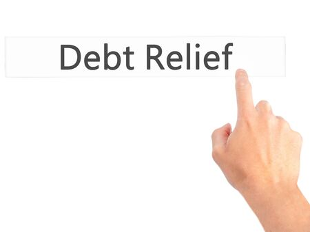 consolidation: Debt Relief - Hand pressing a button on blurred background concept . Business, technology, internet concept. Stock Photo