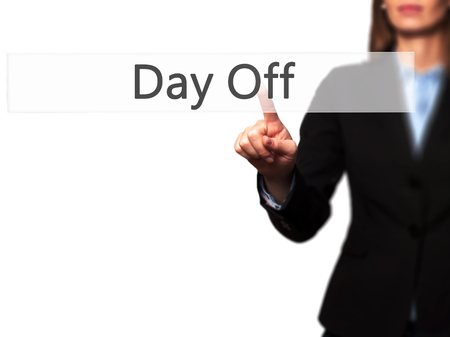 holidays vacancy: Day Off -  Female touching virtual button. Business, internet concept. Stock Photo Stock Photo