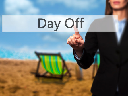 off day: Day Off -  Female touching virtual button. Business, internet concept. Stock Photo Stock Photo