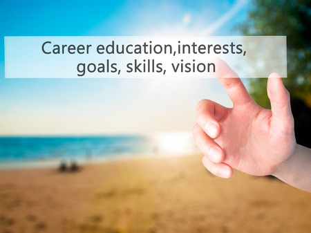 probation: Career education, interests, goals, skills, vision - Hand pressing a button on blurred background concept . Business, technology, internet concept. Stock Photo