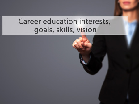 probation: Career education, interests, goals, skills, vision - Isolated female hand touching or pointing to button. Business and future technology concept. Stock Photo