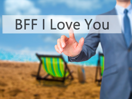in loving memory: BFF I Love You - Businessman pressing virtual button. Business, technology  concept. Stock Photo Stock Photo