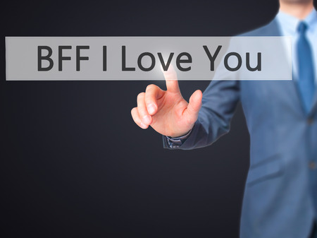 bff: BFF I Love You - Businessman pressing virtual button. Business, technology  concept. Stock Photo Stock Photo