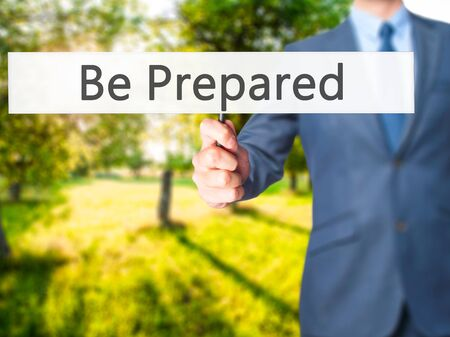 Be Prepared - Business man showing sign. Business, technology, internet concept. Stock Photo Stock Photo