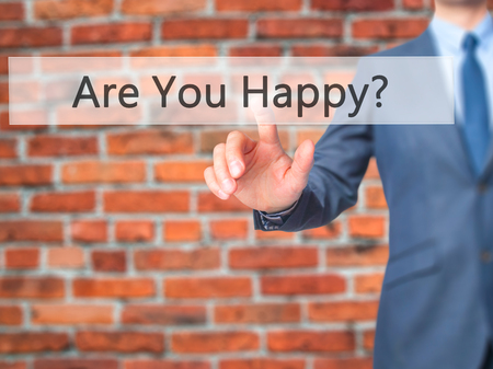 advise: Are You Happy ? - Businessman press on digital screen. Business,  internet concept. Stock Photo