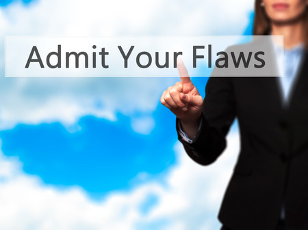 flaws: Admit Your Flaws - Isolated female hand touching or pointing to button. Business and future technology concept. Stock Photo