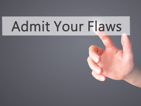 admit: Admit Your Flaws - Hand pressing a button on blurred background concept . Business, technology, internet concept. Stock Photo