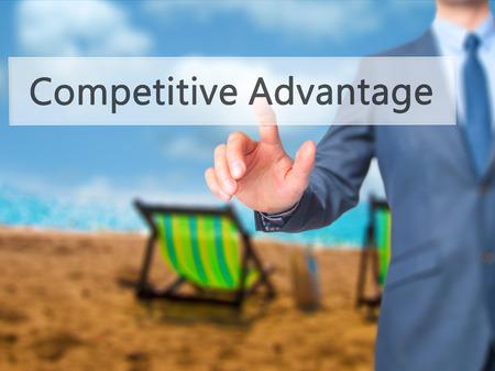 correlate: Competitive Advantage - Businessman press on digital screen. Business,  internet concept. Stock Photo