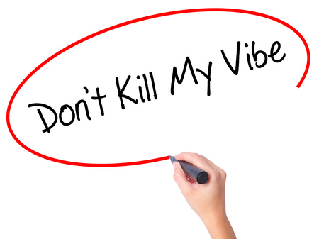 positivism: Women Hand writing Dont Kill My Vibe with black marker on visual screen. Isolated on white. Business, technology, internet concept. Stock Photo