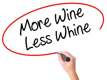 whine: Women Hand writing More Wine Less Whine with black marker on visual screen. Isolated on white. Business, technology, internet concept. Stock Photo Stock Photo