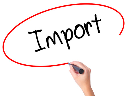 importation: Women Hand writing Import with black marker on visual screen. Isolated on white. Business, technology, internet concept. Stock Photo