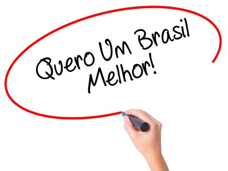 protestors: Women Hand writing Quero Um Brasil Melhor!  ( I want a Better Brazil in Portuguese)with black marker on visual screen. Isolated on white. Business, technology, internet concept. Stock Photo
