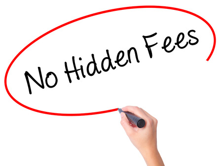 hidden fees: Women Hand writing No Hidden Fees with black marker on visual screen. Isolated on white. Business, technology, internet concept. Stock Photo