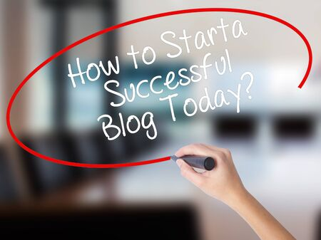differentiation: Woman Hand Writing How to Start a Successful Blog Today? with a marker over transparent board. Isolated on Office. Business concept. Stock Photo Stock Photo