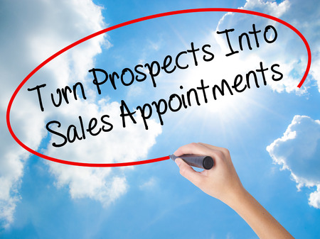 immediate: Woman Hand Writing Turn Prospects Into Sales Appointments with black marker on visual screen. Isolated on Sunny Sky. Business, technology, internet concept. Stock  Photo Stock Photo