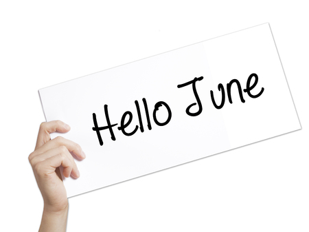 Hello June  Sign on white paper. Man Hand Holding Paper with text. Isolated on white background.   Business concept. Stock Photo