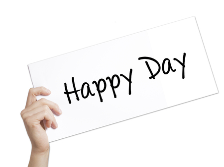 Happy Day Sign on white paper. Man Hand Holding Paper with text. Isolated on white background.   Business concept. Stock Photo Stock Photo