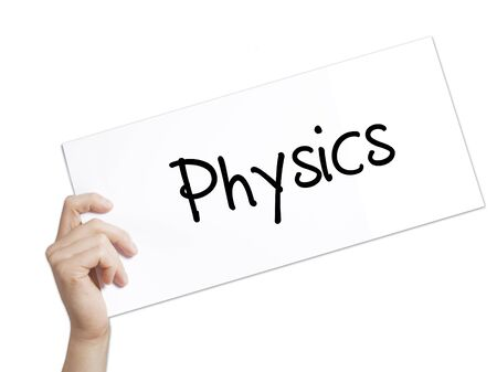 Physics Sign on white paper. Man Hand Holding Paper with text. Isolated on white background.  Business concept. Stock Photo Stock Photo