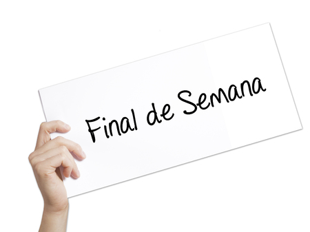"""semana: """"Final de Semana"""" (In portuguese - Weekend) Sign on white paper. Man Hand Holding Paper with text. Isolated on white background.   Business concept. Stock Photo"""