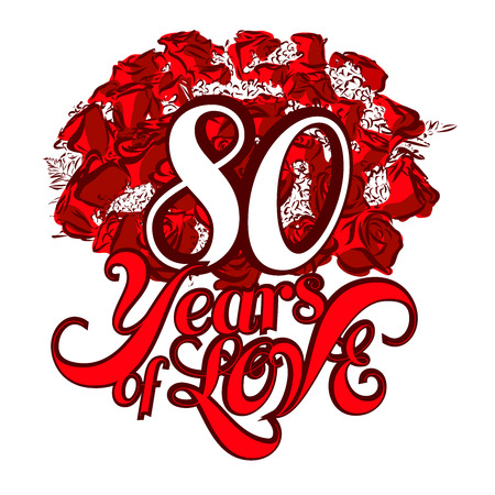 80 years: 80 Years of Love with nice bouquet of roses, Invitation Card Design, Hand Drawn Vector Artwork