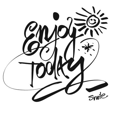 enjoy: Hand written Enjoy Today Illustration