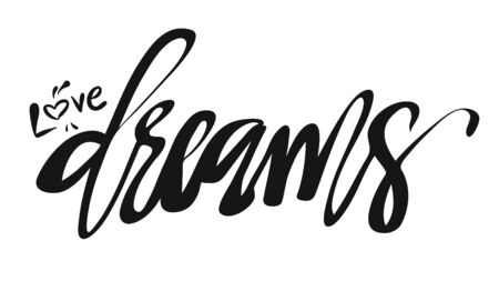 typo: Love Dreams, Hand lettered Typo Artwork Design.