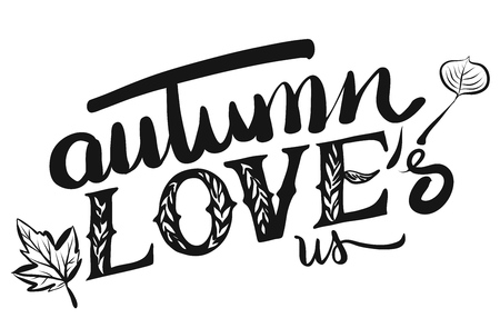 typo: Autumn Loves us Typo Headline, Hand drawn Calligraphy Greeting Card Concept