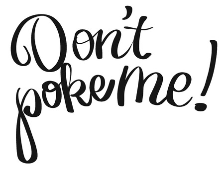 poke: Dont poke me lettering quote, Hand drawn Calligrphy Greeting Card Concept Illustration