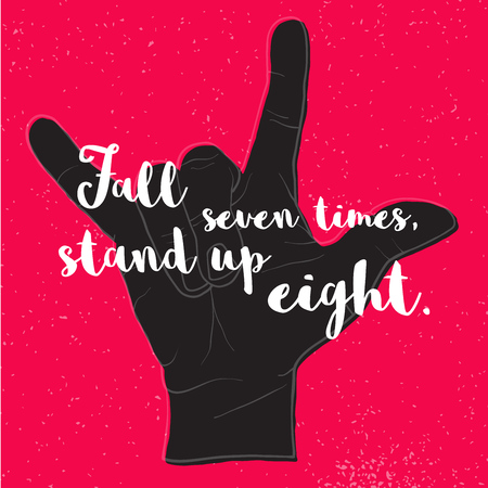 Fall Seven times, Stand up Eight. Quote on Black Devil Hand Symbol, Hand written Typeface, Sketched Artwork