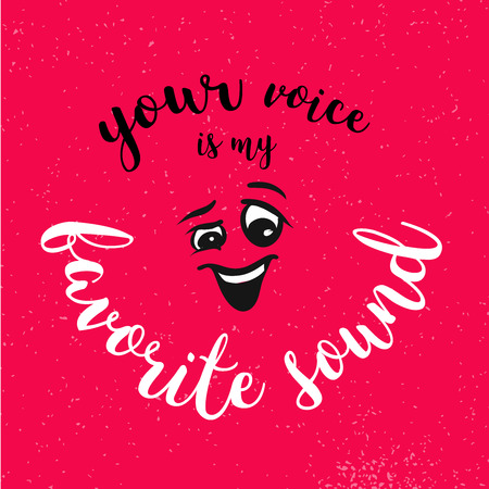 Your Voice is my Favorite Sound Quote with Smiling Comic Face on Red Vintage Background, Hand written Typeface, Sketched Artwork Illustration