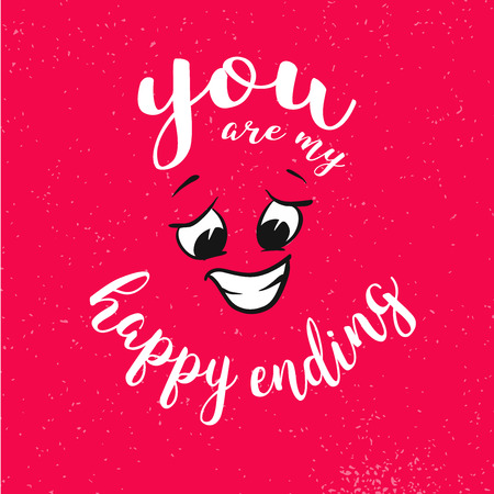 You are my happy ending Quote around smiling Face on Red Vintage Background, Hand written Typeface, Sketched Artwork