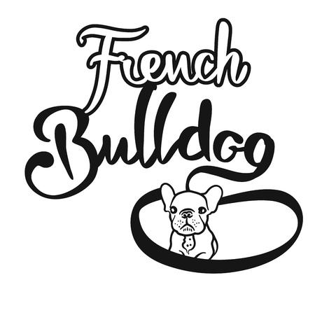 French Bulldog Hand drawn Lettering Logo. Handmade vector phrase. Modern brush calligraphy. Illustration