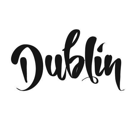 Dublin calligraphic Lettering. Handmade vector phrase. Modern brush calligraphy.