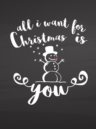 All i want for Christmas is you. Lettering on chalkboard, handdrawn vector sketch, clean outlines, vintage style blackboard. Illustration