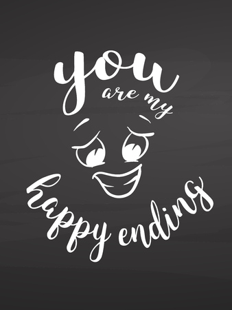 You are my happy ending on chalkboard.