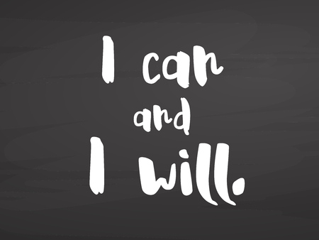 I can and i will lettering on chalkboard. Handdrawn vector sketch, clean outlines, vintage style blackboard.