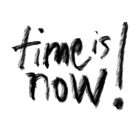 time is now lettering, hand drawn poster print design vector element