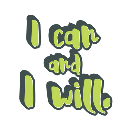 I can and I will lettering. Nice calligraphic artwork for greeting cards, poster pints or wall art. Hand-drawn outlined vector sketch.